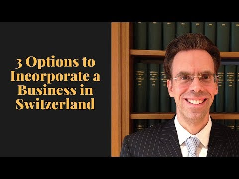 3 Options to Incorporate a Business in Switzerland