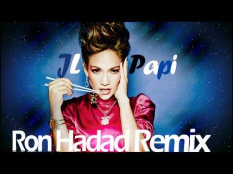 Jennifer Lopez – Papi (Ron Hadad Remix)