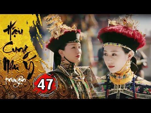 Hậu Cung Như Ý Truyện - Tập 47 [FULL HD] | Phim Cổ Trang Trung Quốc Hay Nhất 2018 - Thời lượng: 46:19.