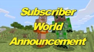 Minecraft Xbox 360: SUBSCRIBER WORLD ANNOUNCEMENT!