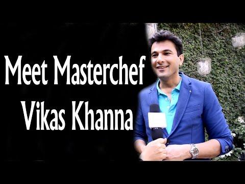 Meet Masterchef Vikas Khanna