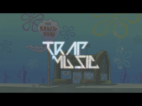 "SpongeBob Trap Remix ""Krusty Krab"""