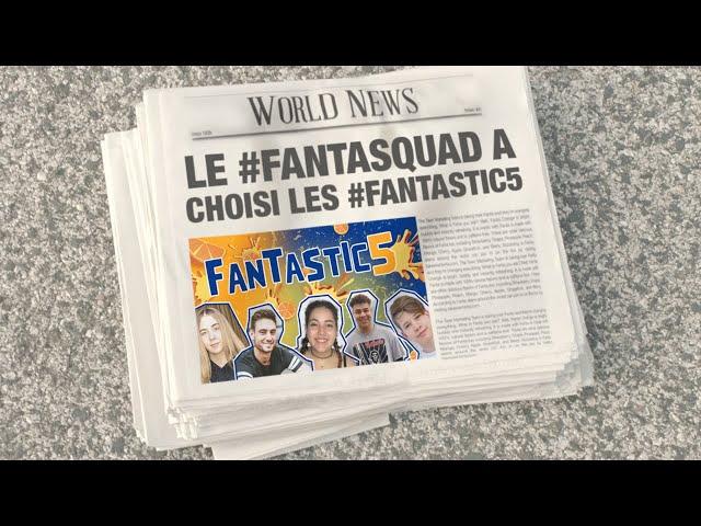 LE #FANTASQUAD A CHOISI LES #FANTASTIC5