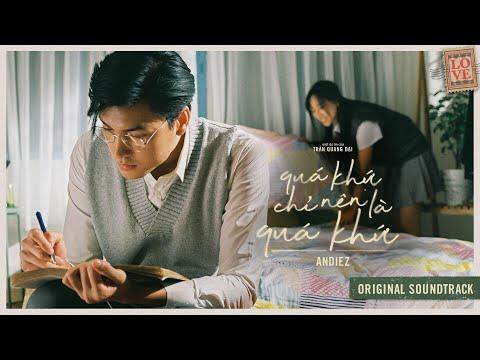 Quá Khứ Chỉ Nên Là Quá Khứ (OST) - Andiez (Official MV)