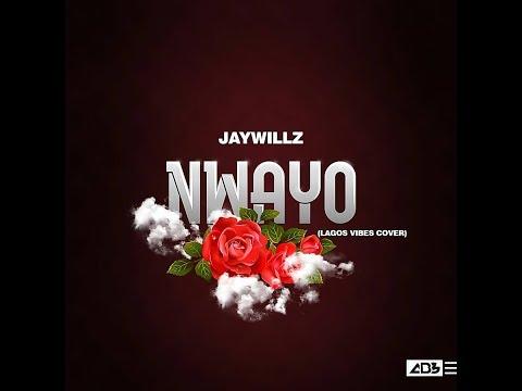 Jaywillz - Nwayo (Lagos Vibes Cover)