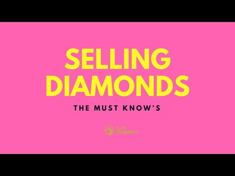 Selling Diamonds - the MUST KNOWS for Jewelry Sales Professionals #sellingdiamonds #diamonds