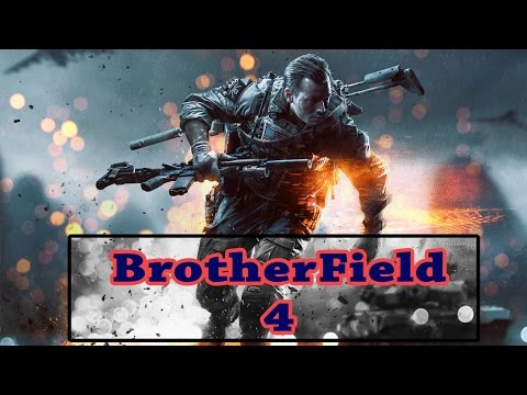 BrotherField 4 (BF4 Funny Moments)