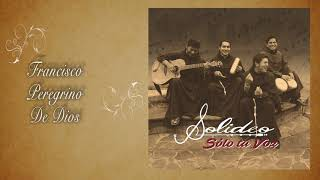 Video SOLIDEO (Franciscanos) FRANCISCO PEREGRINO DE DIOS (Official Audio) MP3, 3GP, MP4, WEBM, AVI, FLV November 2018