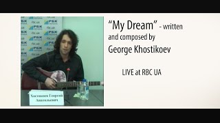 My Dream (written and composed by George Hostikoev)