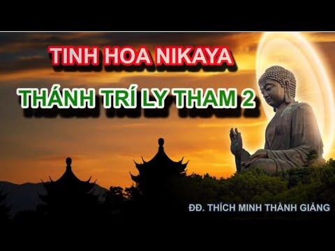 Tinh Hoa NIKAYA - Thánh Trí Ly Tham 2