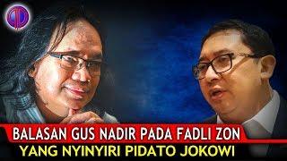 Video Menohokk! Balasan Gus Nadir pada Fadli Zon yang Ny!nyiri Pidato Jokowi! MP3, 3GP, MP4, WEBM, AVI, FLV Oktober 2018