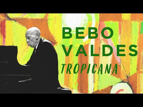 Bebo Valdés – Tropicana