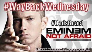 Video DADS REACT   NOT AFRAID x EMINEM   WAY BACK WEDNESDAY !!   BREAKDOWN MP3, 3GP, MP4, WEBM, AVI, FLV Januari 2019