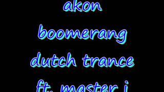 akon boomerang dutch mini trance ft  master j