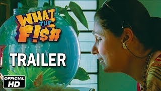 What The Fish Official Trailer