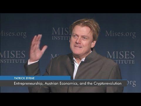 Entrepreneurship, Austrian Economics, and the Cryptorevolution   Patrick Byrne