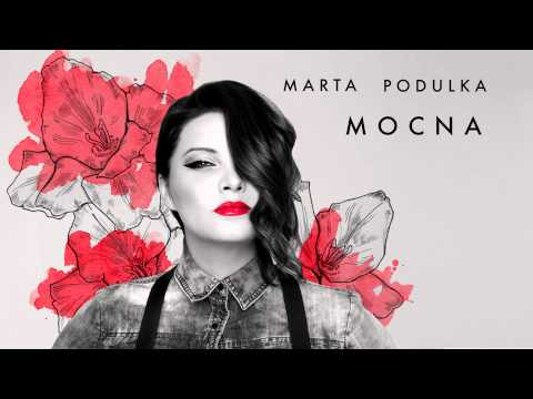 Marta Podulka - Mocna tekst piosenki