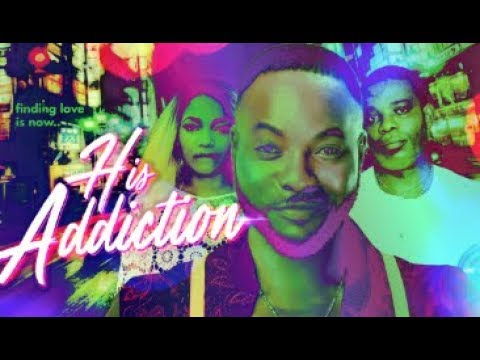 HIS ADDICTION - Latest 2017 Nigerian Nollywood Drama Movie (20 min preview)