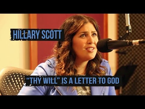 The story behind Hillary Scott and thy Will