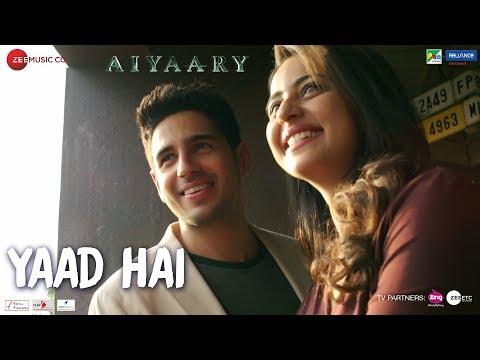 Video Yaad Hai | Aiyaary | Sidharth Malhotra, Rakul Preet | Palak Muchhal | Ankit Tiwari | Manoj Muntashir download in MP3, 3GP, MP4, WEBM, AVI, FLV January 2017