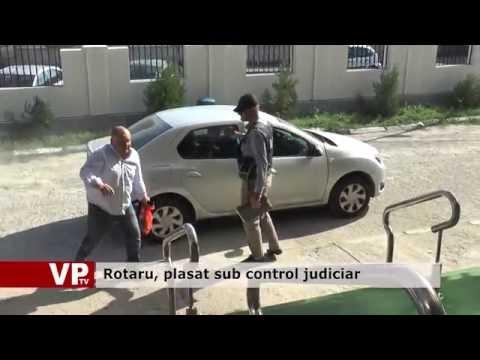 Rotaru, plasat sub control judiciar