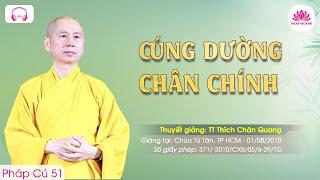 Cúng dường chân chính - Pháp Cú 51 - TT. Thích Chân Quang