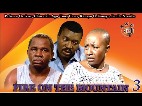Fire On The Mountain 3    - Nigerian Nollywood Movie