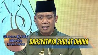 Video Dahsyatnya Sholat Dhuha - Siraman Qolbu (26/11) MP3, 3GP, MP4, WEBM, AVI, FLV Maret 2019