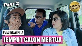 "Video "" BEGINILAH KITA "" Eps.Jemput Calon Mertua - Part II MP3, 3GP, MP4, WEBM, AVI, FLV Maret 2019"