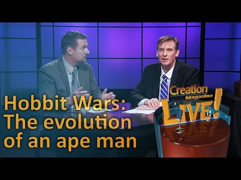 Hobbit Wars: The evolution of an ape man (Creation Magazine LIVE! 5-15)