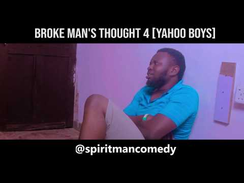 Broke Man's Thought 4 (Yahoo Boys) 😂😂 - Spirit man Comedy
