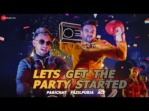 Let's Get The Party Started | Parichay ft. Fazil