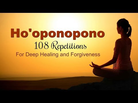 Ho'oponopono Mantra - 108 Repetitions For Deep Healing