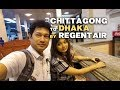 CHITTAGONG - DHAKA BY REGENT AIR