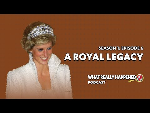 """""""A Royal Legacy"""" on Princess Diana - What Really Happened? Podcast S1, EP6"""