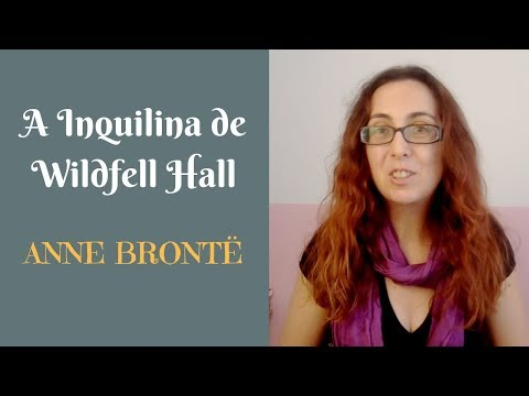 A Inquilina de Wilfell Hall - Anne Brontë