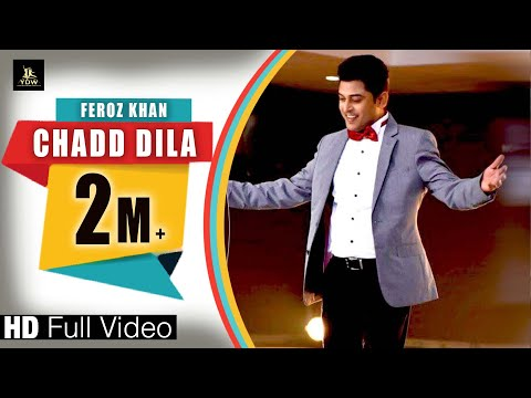 Video CHADD DILA (Full hd video)|| FEROZ KHAN || latest punjabi song 2018 || LABEL YDW PRODUCTION download in MP3, 3GP, MP4, WEBM, AVI, FLV January 2017
