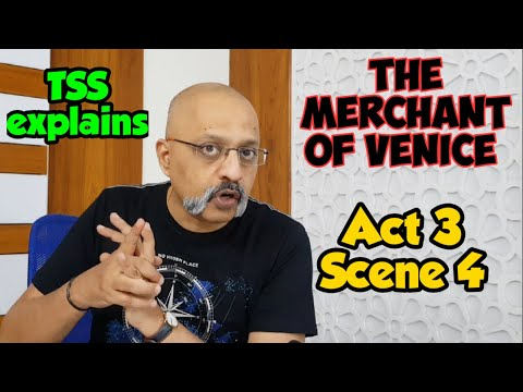 The Merchant of Venice | Act 3 Scene 4 | Explanation by T S Sudhir for ICSE Class X