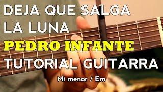 Download Lagu Deja Que Salga La Luna - Pedro Infante / Jose Alfredo Jimenez - Tutorial - Como tocar en Guitarra Mp3