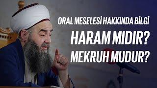 Video Oral  meselesi hakkında bilgi, harammıdır, mekruhmudur. -Cübbeli Ahmet Hoca download in MP3, 3GP, MP4, WEBM, AVI, FLV January 2017