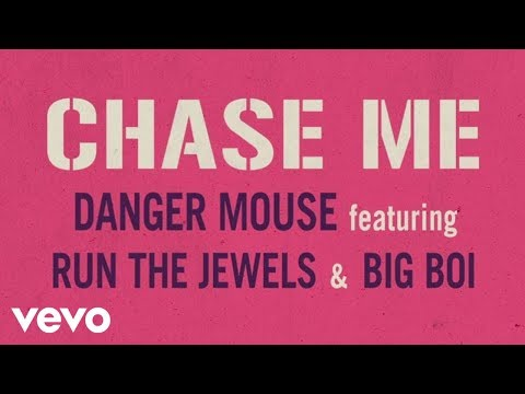Danger Mouse feat. Run The Jewels & Big Boi – Chase Me