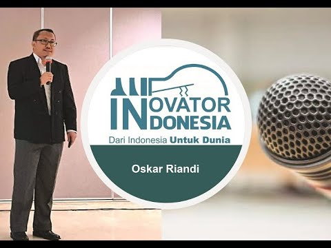 Innovator Indonesia Perisalah - Oskar Riandi