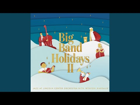 Jazz at Lincoln Center Orchestra with Wynton Marsalis – Big Band Holidays II
