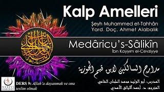 Kalp Amelleri Medâricu's-Sâlikîn 009 Allah'a Dayanmak ve Ona Teslim Olmak (Muhammed et-Tahhân)