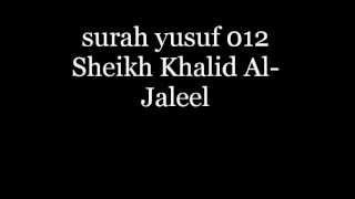 Sheikh Khalid Al-Jaleel Surah Yusuf 012  Full