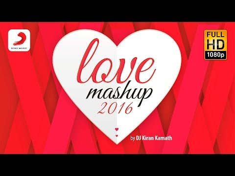 Love Mashup 2016 – Kiran Kamath   Bollywood Mashup   Valentines Special