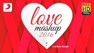 Love Mashup 2016 – Kiran Kamath | Bollywood Mashup | Valentines Special Video
