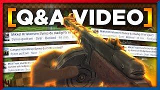 Q&A - BO4 vs MW4, Mit Setup, CS Skins mm. - (Dansk Call of Duty BO3 Zombies Gameplay) ○ ALLE Q&A EPISODER - https://goo.gl/mhaHZj ○ CS:GO Comp ...