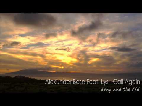 new single 2011 - AlexUnder Base Feat. Lys - Call Again ( New Single 2011) Management & Booking ---------------------------------- Romanian Booking : office@donyofficial.com I...