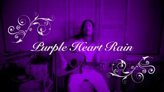 PURPLE HEART RAIN